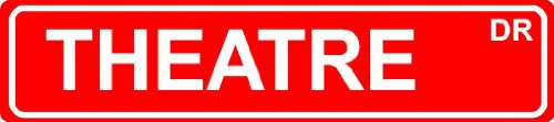 "Theatre Red 4"" X 18"" Occupation Job Novelty Aluminum Street Sign For Indoor Or Outdoor Décor Long Term Use."