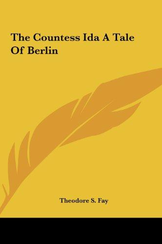 The Countess Ida A Tale Of Berlin