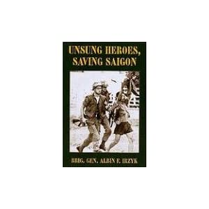 Download book Unsung Heroes, Saving Saigon