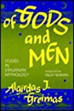 Algirdas J Greimas Of Gods and Men: Studies in Lithuanian Mythology (Folklore in Studies in Translation)