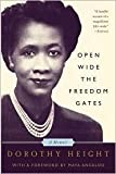 Open Wide The Freedom Gates: A Memoir Publisher: PublicAffairs