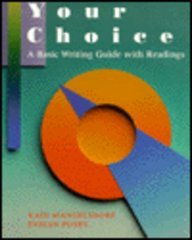 Your Choice: A Basic Writing Guide With Readings