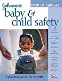img - for Baby and Child Safety (Johnson's Everyday Babycare) book / textbook / text book
