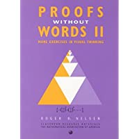 PROOFS WITHOUT WORDS II: MORE EXERCISES IN VISUAL THINKING