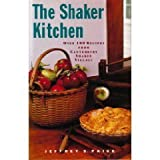 The Shaker Kitchen: Over 100 Recipes from Canterbury Shaker Village