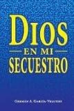 img - for Dios en mi secuestro book / textbook / text book