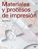 MATERIALES Y PROCESOS DE IMPRESION (8425222400) by Daniel Mason