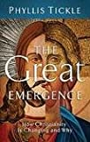 Great Emergence, The: How Christianity Is Changing and Why (emersion: Emergent Village resources for communities of faith)