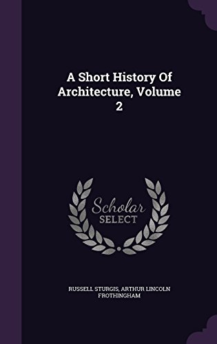 A Short History Of Architecture, Volume 2