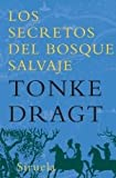 Los secretos del bosque salvaje / Wild Forest Secrets (Las Tres Edades / Three Ages) (Spanish Edition) (8498413303) by Dragt, Tonke