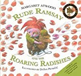 Margaret Atwood Rude Ramsay and the Roaring Radishes (Book & CD)