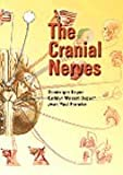 img - for The Cranial Nerves, 1e (Netter Clinical Science) by Dominique Doyon MD (2004-07-15) book / textbook / text book