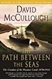 img - for Path Between the Seas: The Creation of the Panama Canal, 18701914 book / textbook / text book