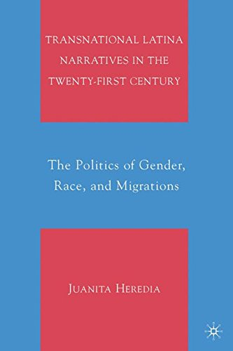 Transnational Latina Narratives in the Twenty-first Century: The Politics of Gender, Race, and Migrations