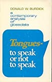 Tongues: To Speak or Not to Speak (0802487955) by Donald W. Burdick