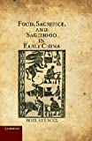 "Roel Sterckx, ""Food, Sacrifice, and Sagehood in Early China"" (Cambridge UP, 2011)"