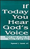 img - for If Today You Hear God's Voice: Biblical Images of Prayer for Modern Men and Women book / textbook / text book