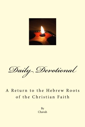 Daily Devotional: A Return to the Hebrew Roots of the Christian Faith