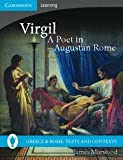 Virgil, A Poet in Augustan Rome (Greece and Rome: Texts and Contexts) (0521689449) by Morwood, James