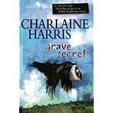Grave Secret (Harper Connelly Mysteries, Book 4) ~ Charlaine Harris