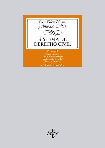 Sistema de Derecho Civil: Volumen I. Introducción. Derecho de la persona. Autonomía privada. Persona jurídica: 1 (Derecho - Biblioteca Universitaria De Editorial Tecnos)