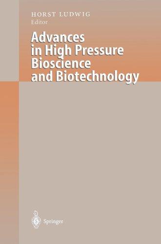 Advances In High Pressure Bioscience And Biotechnology: Proceedings Of The International Conference On High Pressure Bioscience And Biotechnology, Heidelberg, August 30 - September 3, 1998