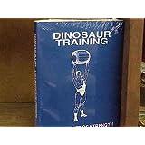 Dinosaur Training: Lost Secrets of Strength and Development ~ Brooks D Kubik