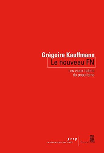 Le nouveau FN : Les vieux habits du populisme