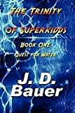 Image of The Trinity of Superkidds: Book One: Quest for Water