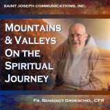 Mountains and Valleys on the Spiritual Journey (0819847380) by Benedict J. Groeschel