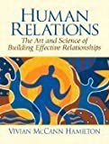 img - for Human Relations Art & Science of Building Effective Relationships (Paperback, 2007) book / textbook / text book
