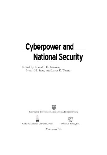 Edited by Franklin D. Kramer; Stuart H. Starr; Larry Wentz - Cyberpower and National Security