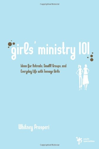 Buy Girls Ministry 101 Ideas for Retreats Small Groups and Everyday Life with Teenage Girls Youth Specialties310267501 Filter