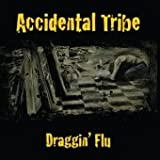 Accidental Tribe - Draggin