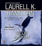 Laurell K. Hamilton Blue Moon (Anita Blake, Vampire Hunter)