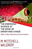 img - for COMPLEXITY: THE EMERGING SCIENCE AT THE EDGE OF ORDER AND CHAOS 1st (first) edition book / textbook / text book