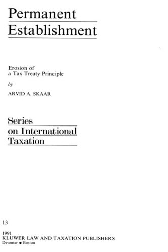 Permanent Establishment:Erosion of a Tax Treaty Principle (International Taxation)