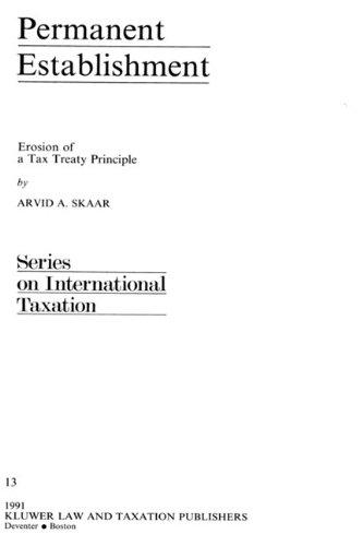 Permanent Establishment:Erosion of a Tax Treaty Principle (International Taxation)