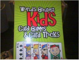 World's Greatest Kids Card Games & Card Tricks