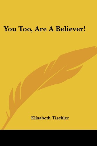 You Too, Are A Believer!