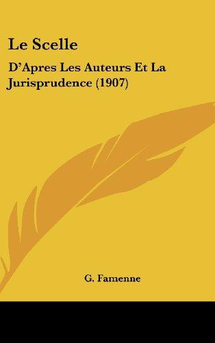 Le Scelle: D'Apres Les Auteurs Et La Jurisprudence (1907)