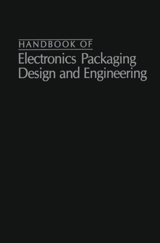 Handbook Of Electronics Packaging Design and Engineering