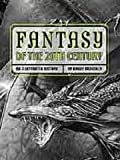 Fantasy of the 20th Century: An Illustrated History (1888054417) by Randy Broecker
