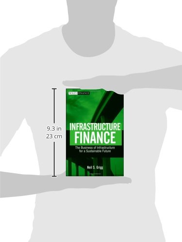 Infrastructure Finance: The Business of Infrastructure for a Sustainable Future (Wiley Finance Series)