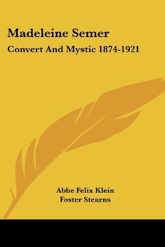 Madeleine Semer: Convert and Mystic 1874-1921