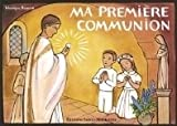 echange, troc Monique Berger, Clotilde (Illustrations) Devillers - Ma première communion
