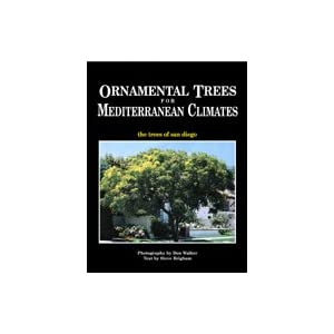 Ornamental Trees for Mediterranean Climates, the Trees of San Diego