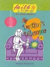 Destiny's Dilemma (Faith & Friends; Fun, Faith & Fashion), Wendy Witherow