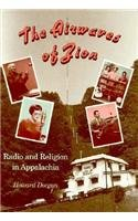 Airwaves Of Zion: Radio Religion In Appalachia
