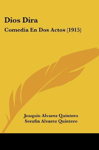 Dios Dira: Comedia En DOS Actos (1915)